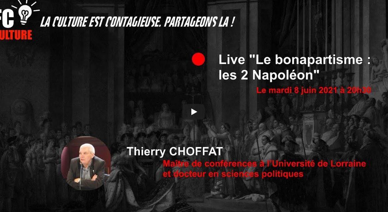 """Thierry CHOFFAT : """"Le bonapartisme : les 2 Napoléon"""""""